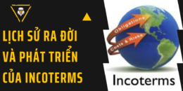 Lịch sử ra đời và phát triển của Incoterms